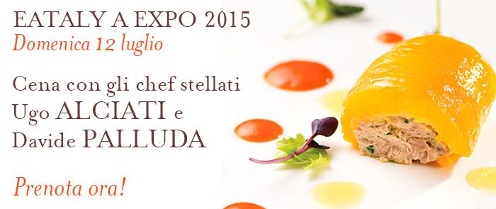Eataly a EXPO: Cena con gli chef stellati Alciati e Palluda