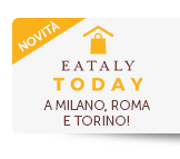 Eataly Today a Milano, Torino e Roma