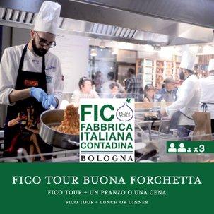 FICO Tour e un Pranzo o Cena Buona Forchetta x3