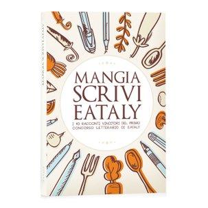 Mangia scrivi Eataly!