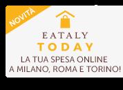 Eataly Today Spesa Online a Milano, Torino e Roma