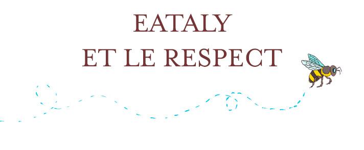 Eataly et le respect